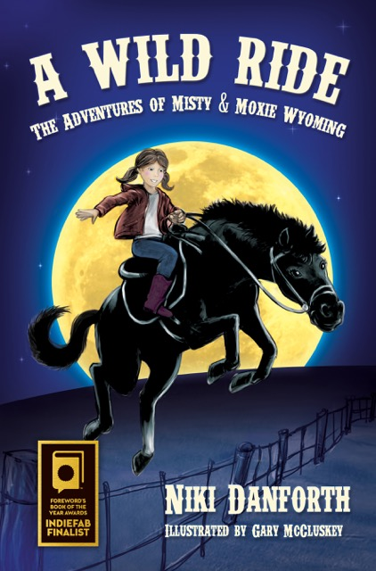 A Wild Ride The Adventures of Misty and Moxie Wyoming by Niki Danforth